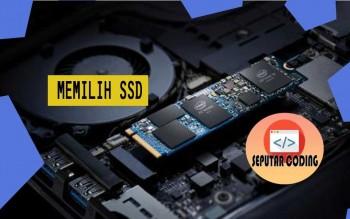 5 Tips Untuk Sebelum Membeli SSD, Agar Tidak Salah Membelinya